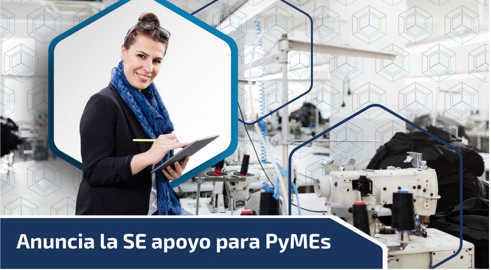 Anuncia la Secretaría de Economía apoyo para PyMEs