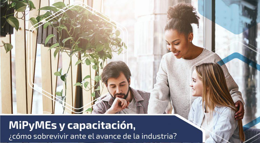 MiPyMEs y capacitación, ¿cómo sobrevivir ante el avance de la industria?