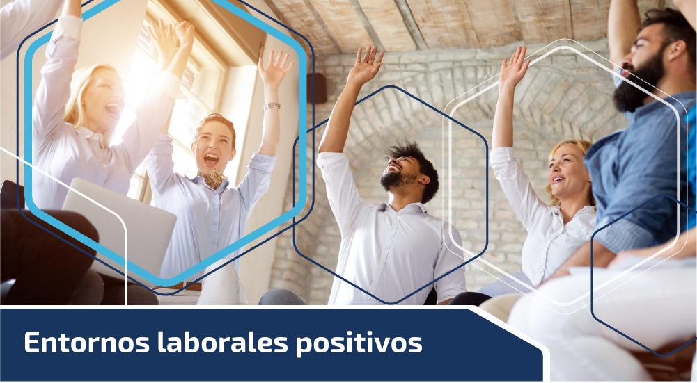 Entornos laborales positivos