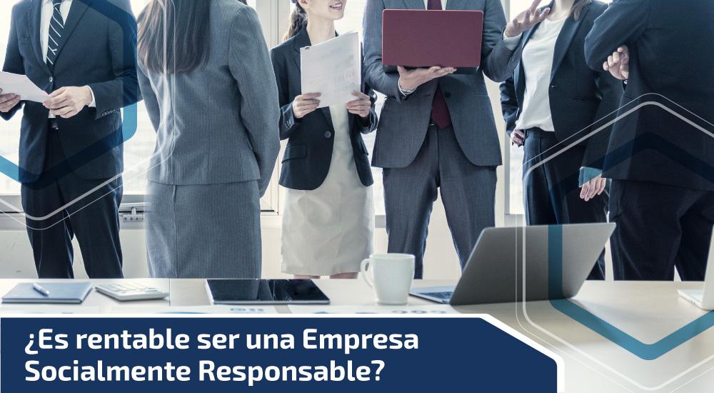 ¿Es rentable ser una empresa socialmente responsable?