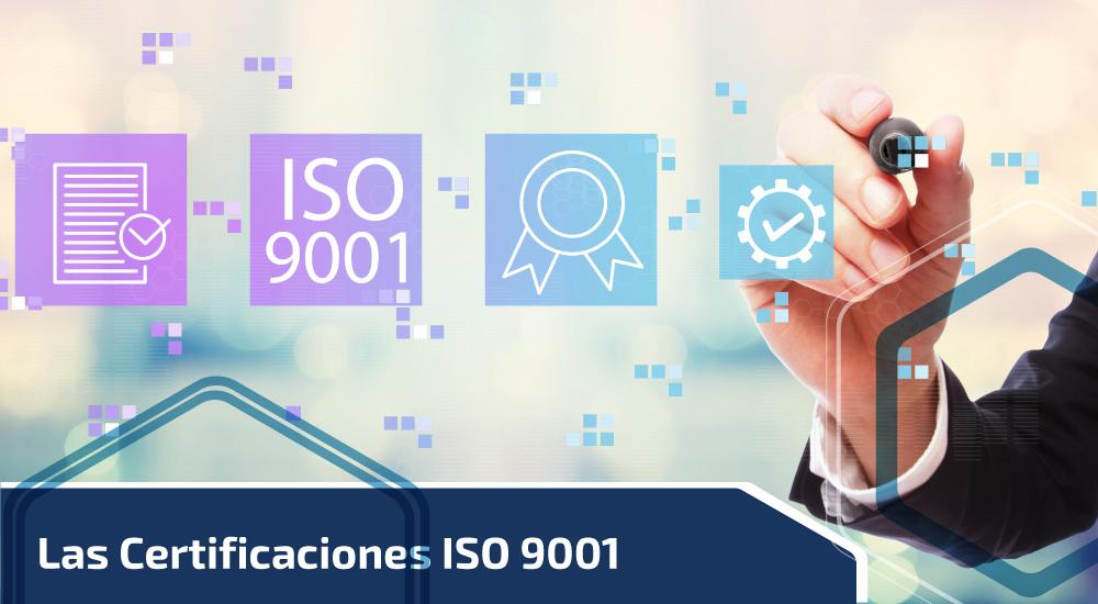 Las Certificaciones ISO 9001