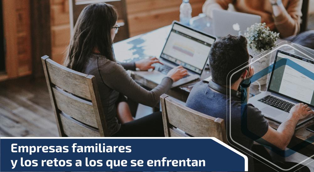 Empresas familiares y los retos a los que se enfrentan