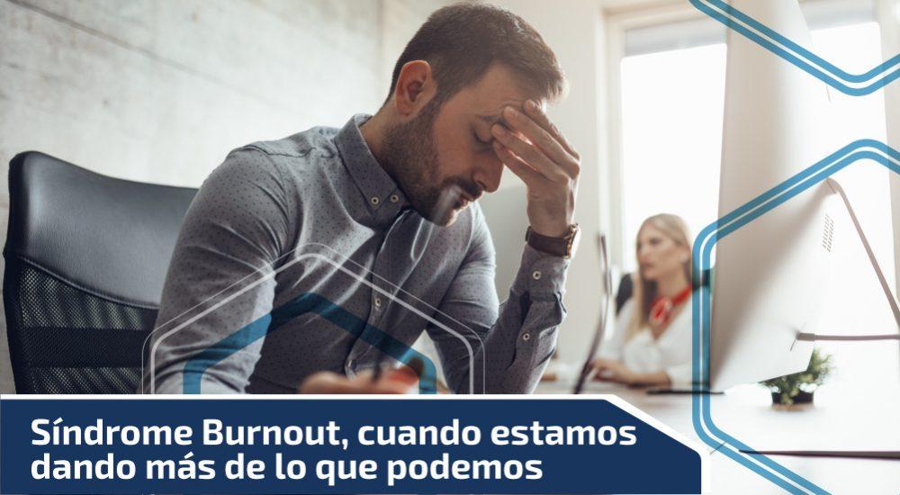 Síndrome de Burnout, cuando estamos dando más de lo que podemos