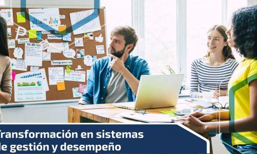 Transformación en sistemas de gestión y desempeño
