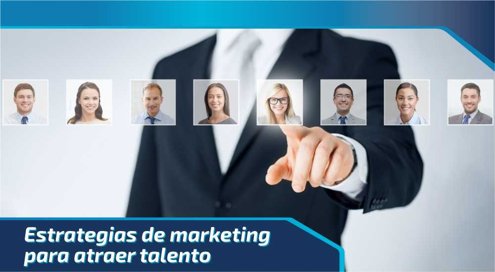 Estrategias de marketing para atraer talento