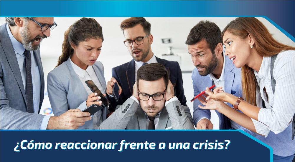 ¿Cómo reaccionar frente a una crisis?