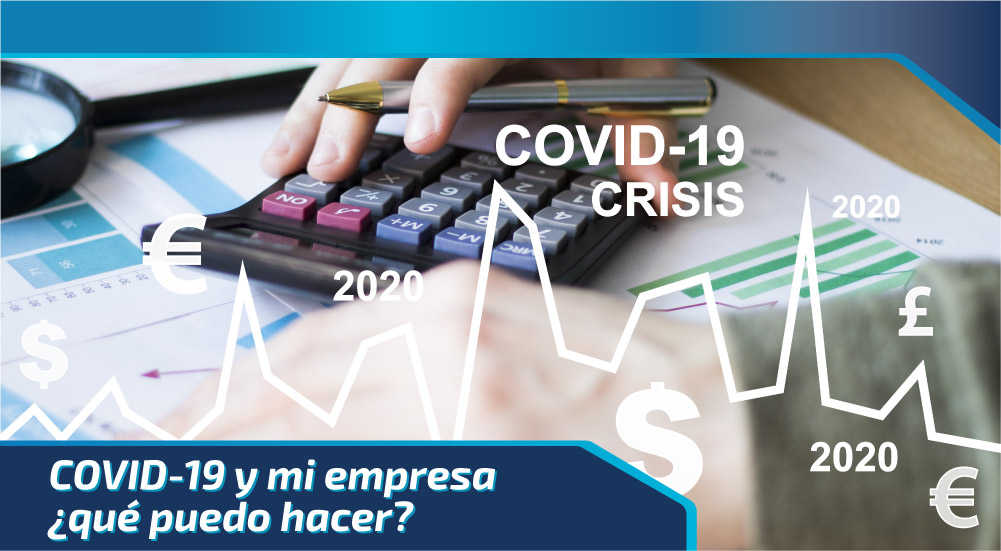 COVID-19 y mi empresa ¿qué puedo hacer?